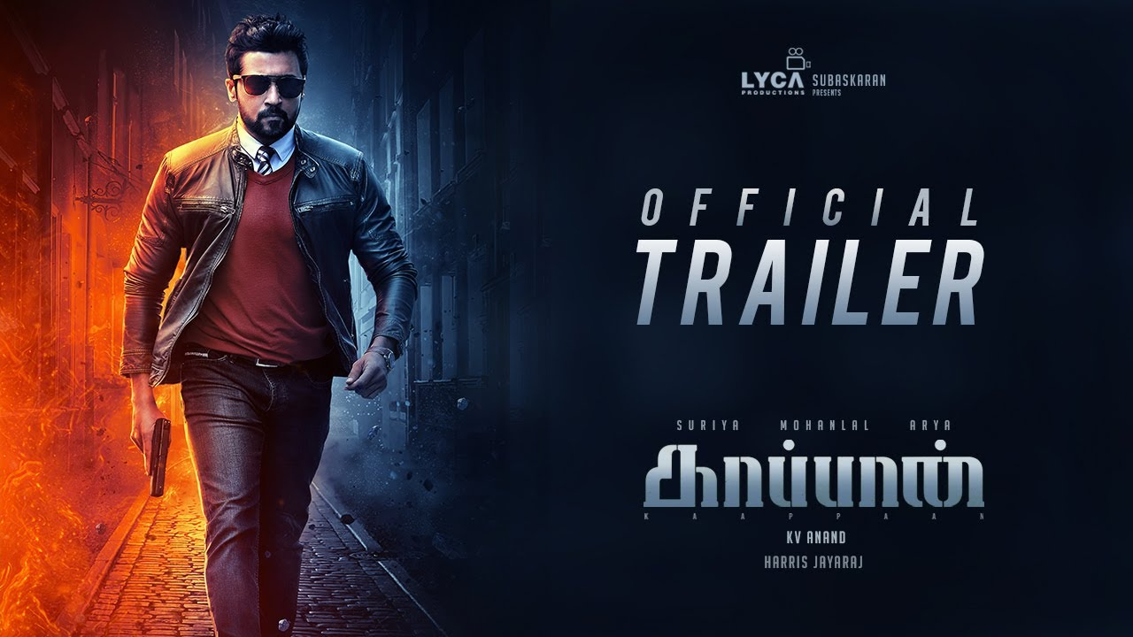 KAAPPAAN Official Trailer