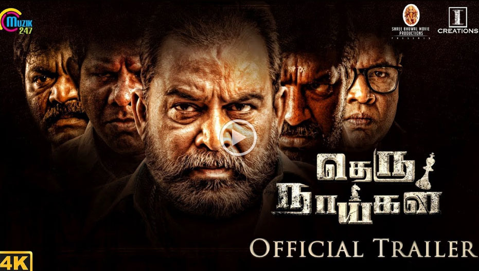Theru Naaigal Official Trailer